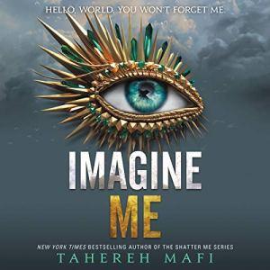 Imagine Me Audiobook By Tahereh Mafi cover art
