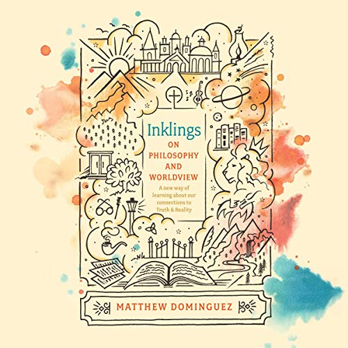 Inklings on Philosophy and Worldview Audiobook By Matthew Dominguez cover art