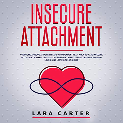 Insecure Attachment Audiobook By Lara Carter cover art