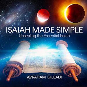 Isaiah Made Simple Audiobook By Avraham Gileadi cover art