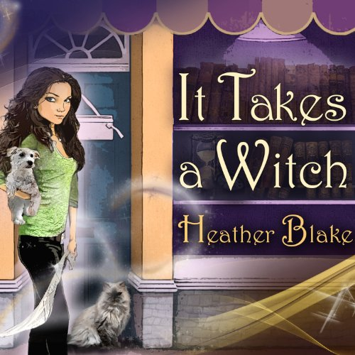 It Takes a Witch Audiobook By Heather Blake cover art