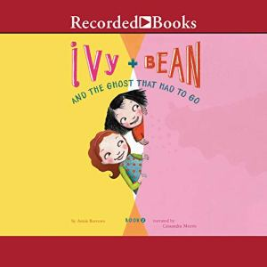 Ivy and Bean and the Ghost That Had to Go Audiobook By Annie Barrows cover art