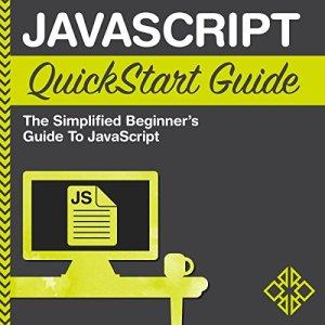 JavaScript QuickStart Guide Audiobook By ClydeBank Technology, Martin Mihajlov cover art