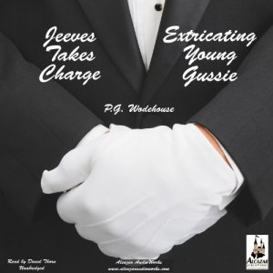 Jeeves Takes Charge & Extricating Young Gussie Audiobook By P. G. Wodehouse cover art