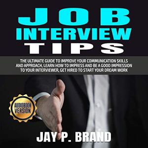 Job Interview Tips Audiobook By Jay P. Brand cover art