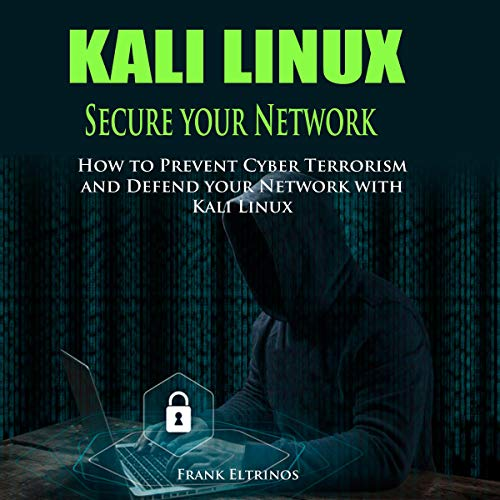 Kali Linux: Secure Your Network Audiobook By Frank Eltrinos cover art