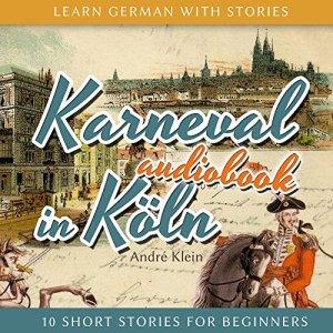 Karneval in Köln Audiobook By André Klein cover art