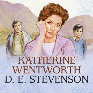 Katherine Wentworth Audiobook By D. E. Stevenson cover art