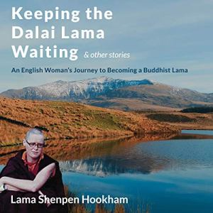 Keeping the Dalai Lama Waiting & Other Stories Audiobook By Lama Shenpen Hookham cover art