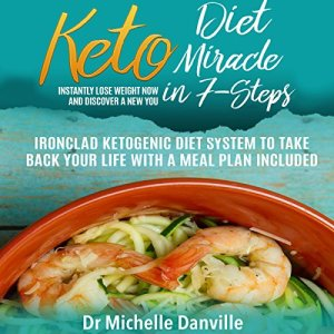 Keto Diet Miracle in 7 Steps Audiobook By Dr. Michelle Danville cover art