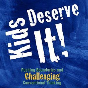 Kids Deserve It! Audiobook By Todd Nesloney, Adam Welcome cover art