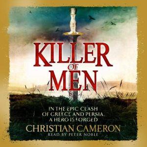 Killer of Men Audiobook By Christian Cameron cover art
