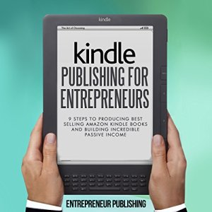 Kindle Publishing for Entrepreneurs Audiobook By Entrepreneur Publishing cover art