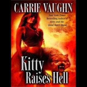 Kitty Raises Hell Audiobook By Carrie Vaughn cover art