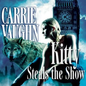 Kitty Steals the Show Audiobook By Carrie Vaughn cover art