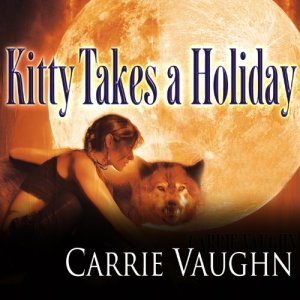 Kitty Takes a Holiday Audiobook By Carrie Vaughn cover art
