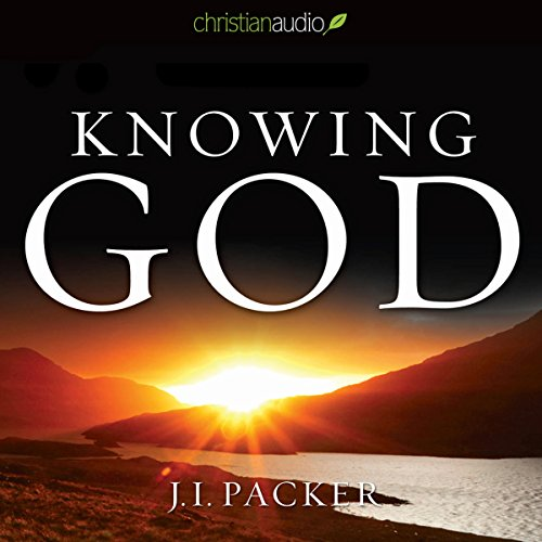 Knowing God Audiobook By J. I. Packer cover art