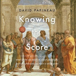 Knowing the Score Audiobook By David Papineau cover art
