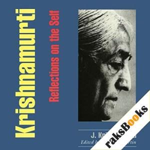 Krishnamurti: Reflections on the Self Audiobook By Jiddu Krishnamurti cover art