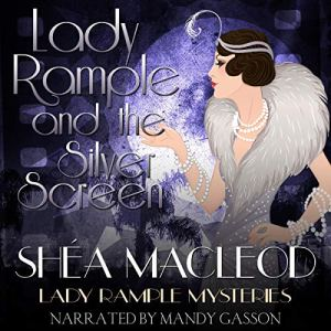 Lady Rample and the Silver Screen Audiobook By Shéa MacLeod cover art