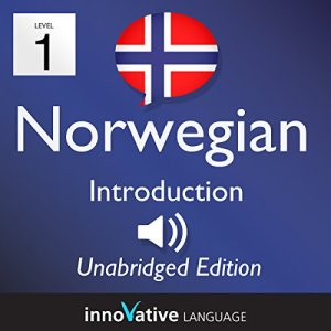 Learn Norwegian: Level 1 Introduction to Norwegian, Volume 1: Lessons 1-25 Audiobook By InnovativeLanguage.com cover art
