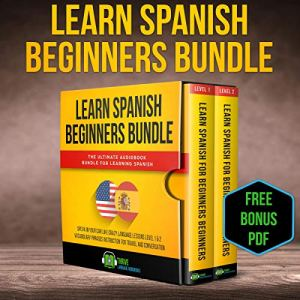 Learn Spanish Beginners Bundle: The Ultimate Audiobook Bundle for Learning Spanish Audiobook By Thrive Language Audiobooks cover art