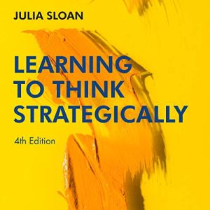 Learning to Think Strategically, 4th Edition Audiobook By Julia Sloan cover art