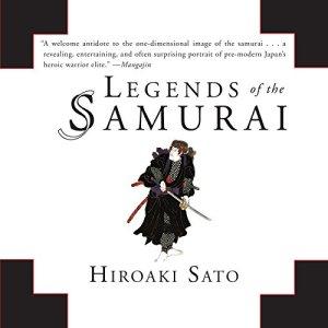 Legends of the Samurai Audiobook By Hiroaki Sato cover art