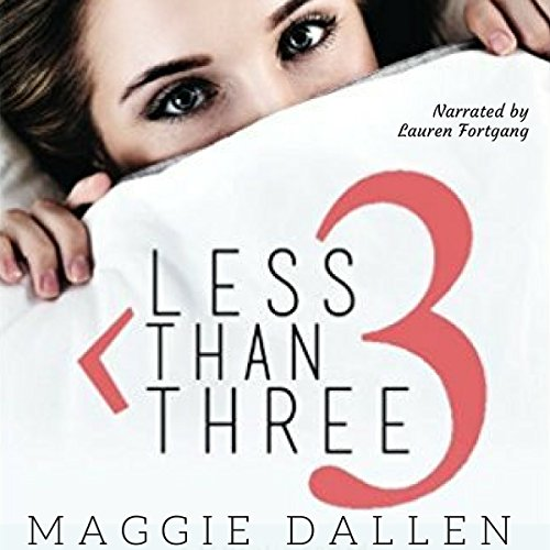 Less Than Three: A Romantic Comedy Audiobook By Maggie Dallen cover art