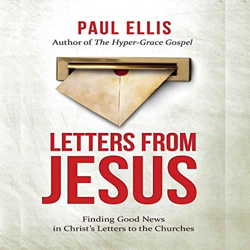 Letters from Jesus Audiobook By Paul Ellis cover art