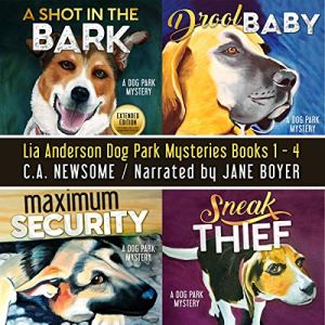 Lia Anderson Dog Park Mysteries: Books 1-4 Audiobook By C. A. Newsome cover art