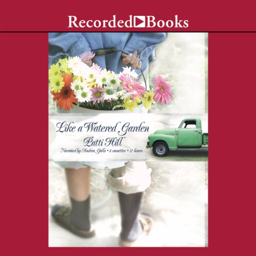 Like a Watered Garden Audiobook By Patti Hill cover art