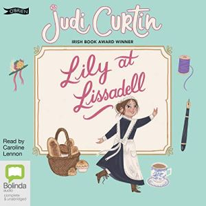 Lily at Lissadell Audiobook By Judi Curtin cover art