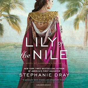 Lily of the Nile Audiobook By Stephanie Dray cover art
