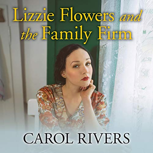 Lizzie Flowers and the Family Firm Audiobook By Carol Rivers cover art