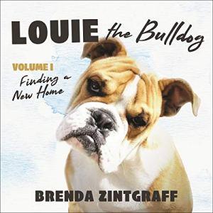 Louie the Bulldog Volume I Audiobook By Brenda Zintgraff cover art