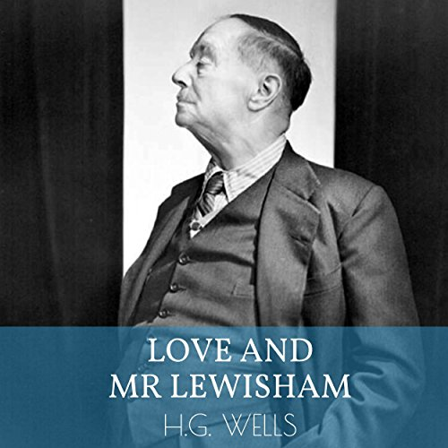 Love and Mr Lewisham Audiobook By H.G. Wells cover art