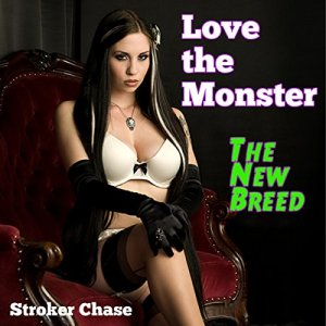 Love the Monster: The New Breed Audiobook By Stroker Chase cover art