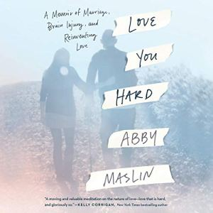 Love You Hard Audiobook By Abby Maslin cover art