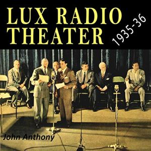 Lux Radio Theater 1935 - 1936 Audiobook By John Anthony cover art