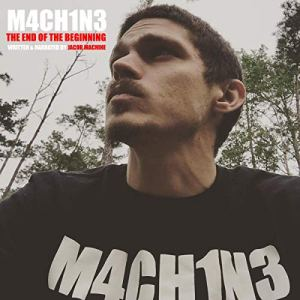 M4CH1N3: The End of the Beginning Audiobook By Jacob Machine cover art