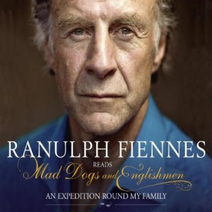 Mad Dogs and Englishmen Audiobook By Ranulph Fiennes cover art
