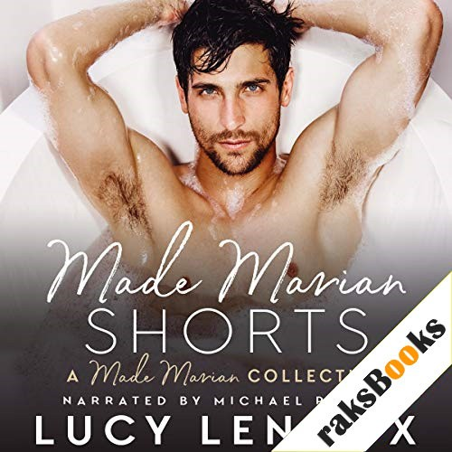 Made Marian Shorts Audiobook By Lucy Lennox cover art