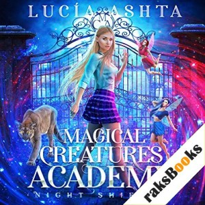 Magical Creatures Academy 1: Night Shifter Audiobook By Lucia Ashta cover art