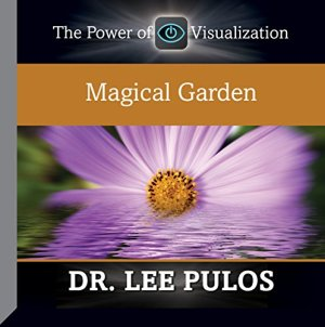 Magical Garden Audiobook By Dr. Lee Pulos cover art