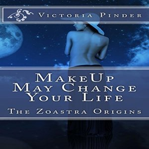 Makeup May Change Your Love Life Audiobook By Victoria Pinder cover art