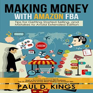 Making Money with Amazon FBA Audiobook By Paul D. Kings cover art
