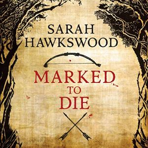 Marked to Die Audiobook By Sarah Hawkswood cover art