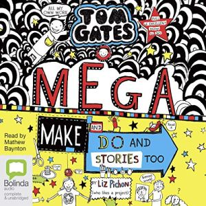 Mega Make and Do (and Stories Too!) Audiobook By Liz Pichon cover art