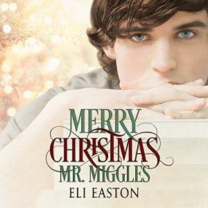 Merry Christmas, Mr. Miggles Audiobook By Eli Easton cover art